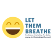 'LET THEM BREATHE' Unmasked