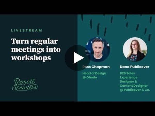 Turn regular meetings into workshops