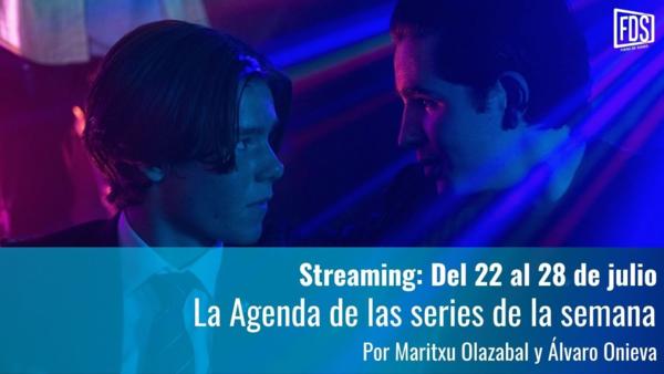 Streaming: Agenda de series del 22 al 28 de julio