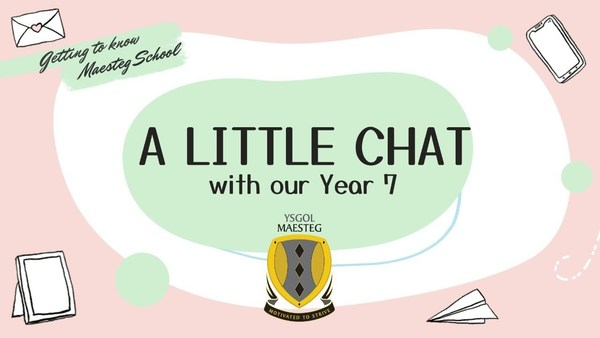 Maesteg School // Transition: A Chat with Year 7