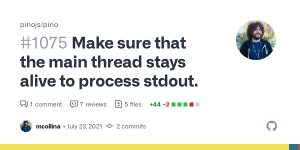 Make sure that the main thread stays alive to process stdout. by mcollina · Pull Request #1075 · pinojs/pino · GitHub