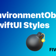 Environment Objects And SwiftUI Styles