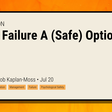 Make Failure A (Safe) Option