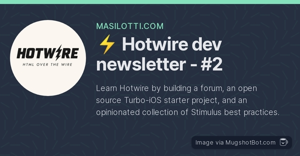 📨 Hotwire dev newsletter - Edition #2