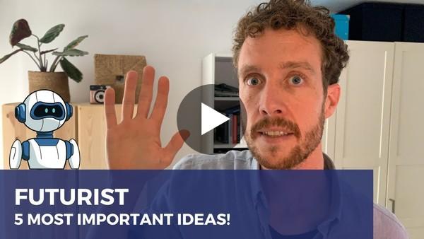 De 5 belangrijkste ideeën van futuristen.