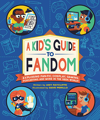 A Kid's Guide to Fandom by Amy Ratcliffe