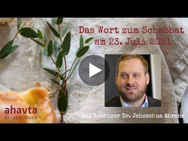 Das Wort zum Schabbat am 23. Juli 2021