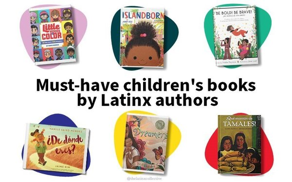 6 Must-Have Children's Books by Latinx Authors You Need to Add to Your Reading List