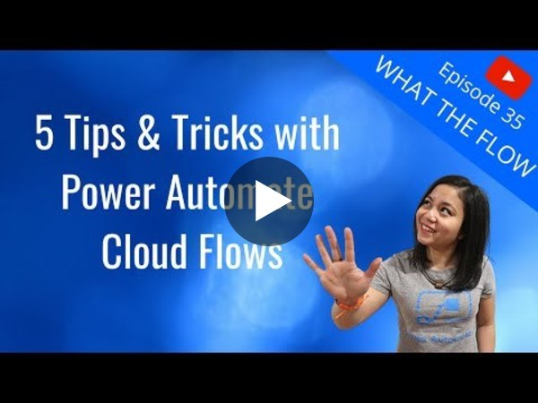 5 Tips and Tricks with Power Automate Cloud Flows