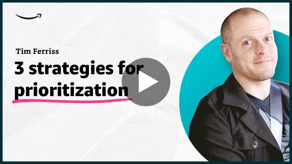 Tim Ferriss - 3 strategies for prioritization - Insights for Entrepreneurs - Amazon
