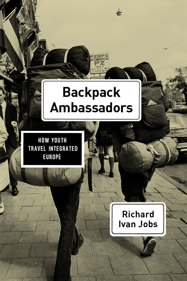 Backpack Ambassadors: How Youth Travel Integrated Europe, Jobs