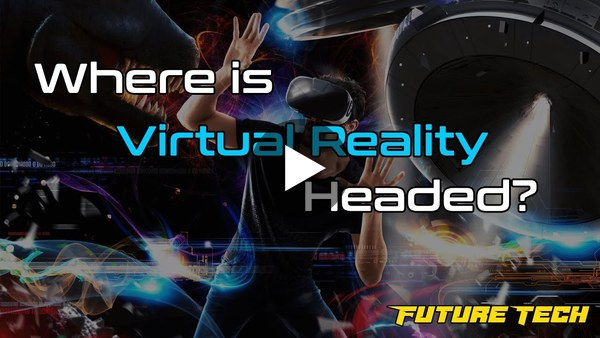 Future Tech: Where is Virtual Reality Headed?
