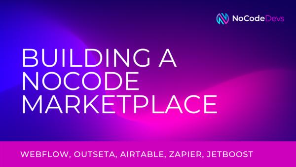 Building a NoCode Marketplace