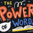 The power of words
