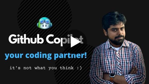 Github Copilot - Are developers gonna lose jobs now? | Aravind Putrevu