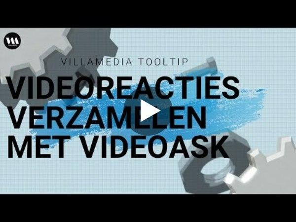 Villamedia Tooltip -  Videoreacties verzamelen met Videoask