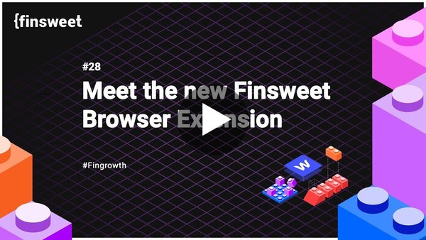 #28 - Meet the new Finsweet Browser Extension for Webflow