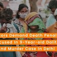 Protestors Demand Death Penalty For Accused In Dalit Girl's 'Rape' Case In Delhi
