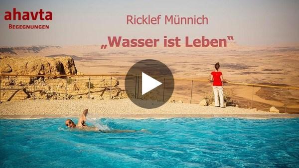 Wasser ist Leben. Wie Israel einen Notstand in Reichtum verwandelt