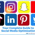 Social Media Optimization: 60+ Tips & Tools for Every Platform