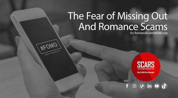 FOMO - The Fear of Missing Out and Romance Scams