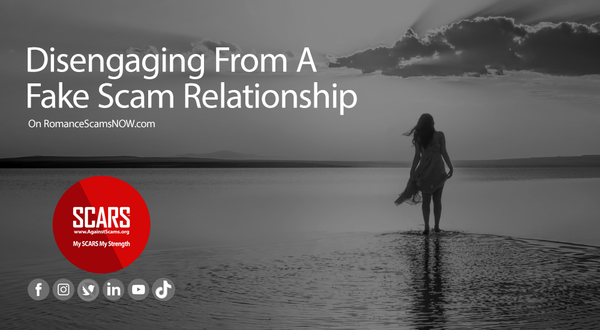 Disengaging From A Fake Scam Relationship | For New Victims