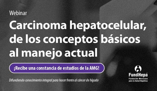 ¡Incorpórate al Webinar Gratuito sobre Carcinoma hepatocelular!