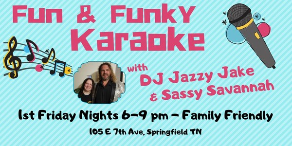 1st Friday Night Karaoke in 105 E 7th Ave Downtown Springfield   August 6 @ 6-9 pm