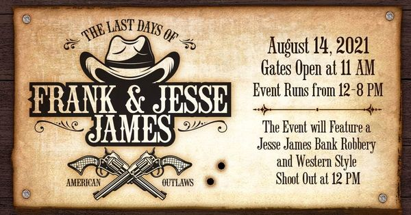 The Last Days of Frank & Jesse James Festival in Springfield   Saturday, Aug. 14 @ 12-8pm