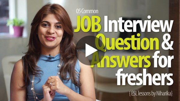 Job Interview Question & Answers for freshers - Free Job Interview tips & English Lessons