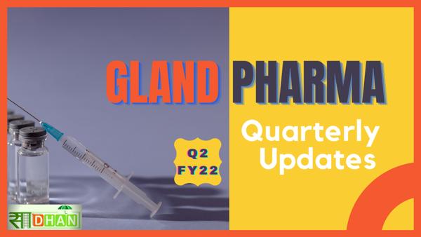 Gland Pharma: Q1 FY 22 Updates – Sadhan