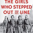 🔥 The Girls Who Stepped Out of Line: Untold Stories of the Women Who Changed the Course of World War II