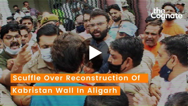 Scuffle Over Reconstruction Of Kabristan Wall In Aligarh