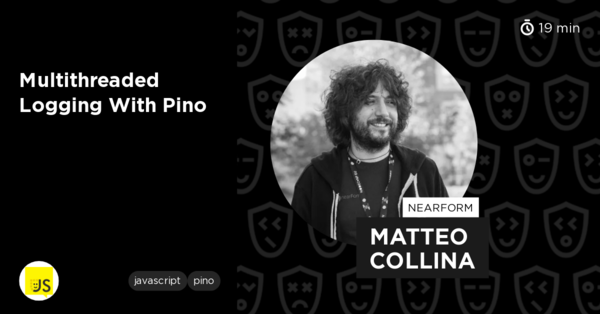 Multithreaded Logging with Pino by Matteo Collina - GitNation