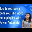 How to retrieve a random YouTube video from a playlist with Power Automate ~ Benitez Here.