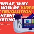 The What, Why, and How of Video's Next Revolution in Content Marketing