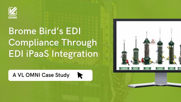 Brome Bird's EDI Compliance Through EDI iPaaS Integration