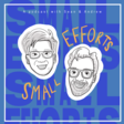 Small Efforts - with Sean Sun and Andrew Askins
