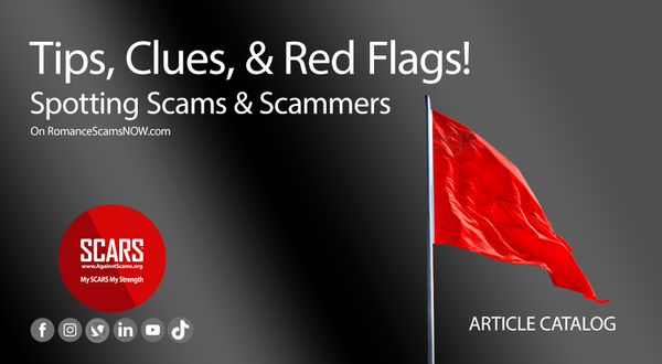 Spotting Scams & Anti-Scam Tips   About Scams & Scammers