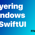 How To Layer Multiple Windows In SwiftUI