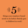 5 things to do between now and Hallowe'en to improve your employer brand
