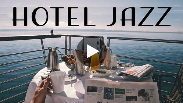 Hotel JAZZ - Exquisite Instrumental Jazz for Relax, Breakfast, Dinner