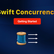 Getting Started With Swift Concurrency