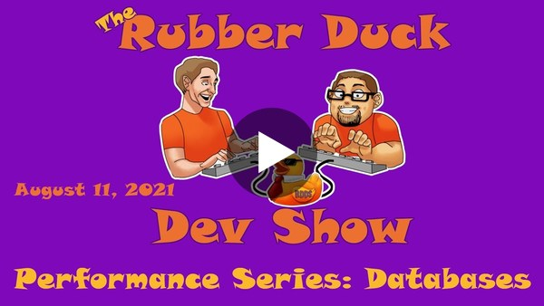 📺  Rubber Duck Dev Show  | Performance Series: Databases