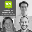 101 Ways Panel Event - Journey to Becoming a CTO