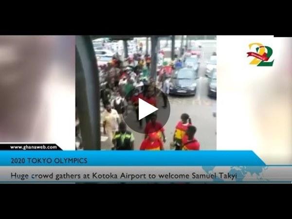 Huge crowd gathers at Kotoka Airport to welcome Samuel Takyi