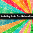 Read It & Reap: 10 Top New Marketing Books To Savor On #NationalBookLoversDay