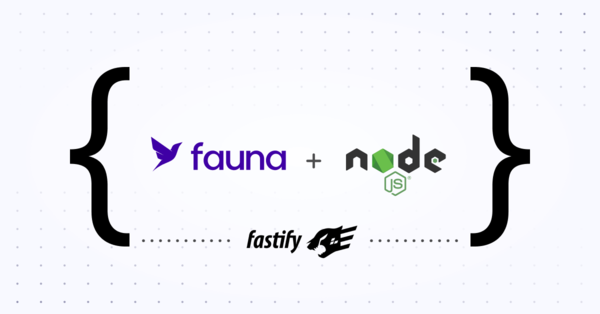 Getting started with Fauna and Node.js using Fastify