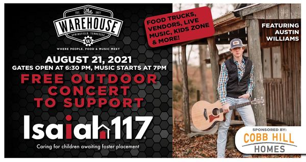 Free Concert featuring Austin Williams to benefit Isaiah 117 House | August 21 @ 6:30pm