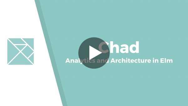 Analytics and Architecture in Elm - Chad